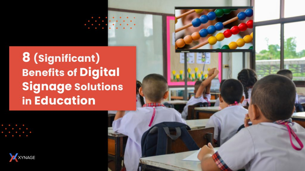 Benefits of Digital Signage Solutions in Education